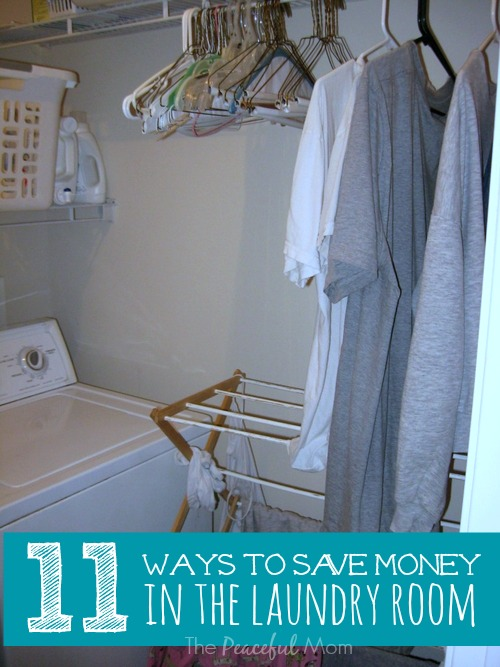 11 Ways to Save Money in the Laundry Room - The Peaceful Mom