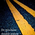 Do you have double yellow lines in your life--The Peaceful Mom