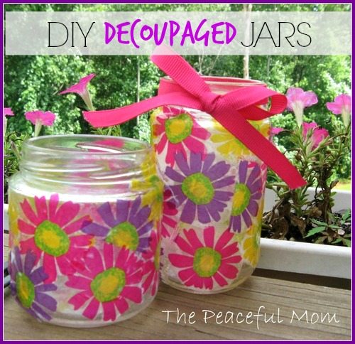 DIY Decoupage Jars - The Peaceful Mom -