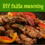 DIY Fajita Seasoning--The Peaceful Mom black border