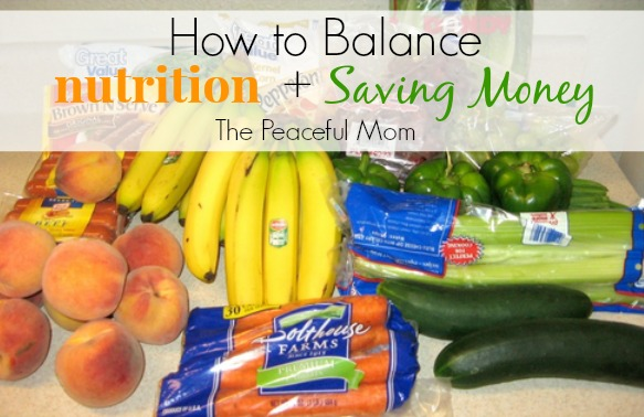 How to Balance Nutrition with Saving Money - The Peaceful Mom