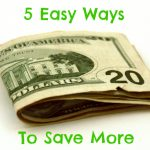 5 Easy Ways To Save More Money
