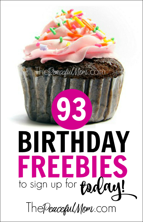 93 birthday freebies you can sign up for today -- from The Peaceful Mom