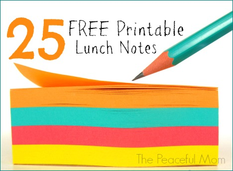 25 Free Printable Lunch Notes--The Peaceful Mom