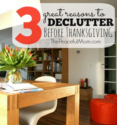 3 Great Reasons To Declutter and tips to get it done -- The Peaceful Mom