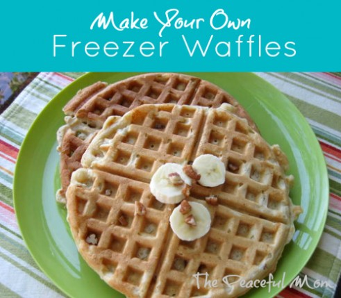 Save Money By Making Homemade Freezer Waffles