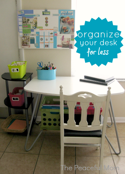 Organize Your Desk On A Budget The Peaceful Mom