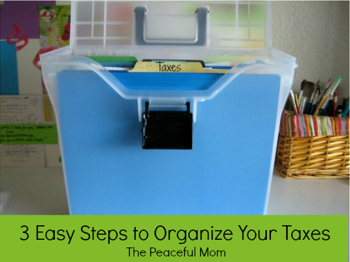 3 Easy Steps to Organize Your Taxes--The Peaceful Mom