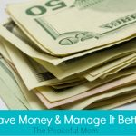 Save Money & Manage It Better--The Peaceful Mom
