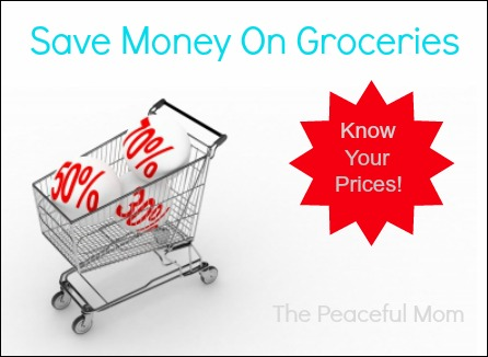 Save Money-Know Your Prices--The Peaceful Mom