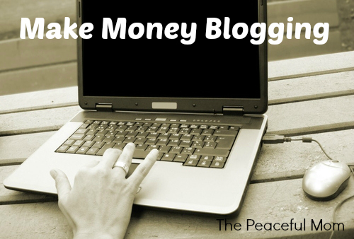 Make-Money-Blogging-The-Peaceful-Mom