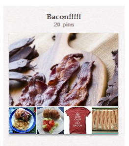 Pinterest Board-Bacon