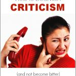 How to Deal with Criticism (and not get bitter)--The Peaceful Mom