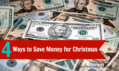 4 Ways to Save Money for Christmas (that we are actually using!) - The Peaceful Mom