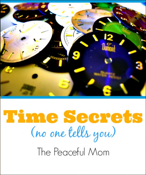 Time Secrets (no one tells you0 - The Peaceful Mom