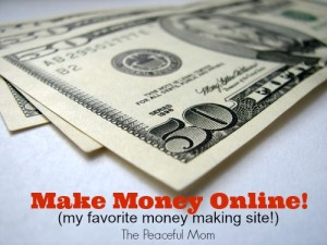 Make-Money-Online-my-favorite-online-site-The-Peaceful-Mom