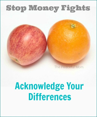 Stop Money Fights -Acknowledge Your Differences - The Peaceful Mom
