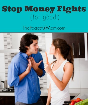 Stop Money Fights (for good!) - The Peaceful Mom