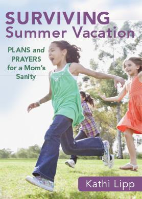1 11 Surviving Summer Vacation - Kathi Lipp