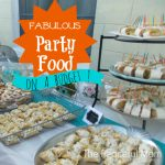 Fabulous Party Food On a Budget - The Peaceful Mom
