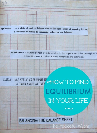 How to Find Equilibrium in Your Life + - The Peaceful Mom