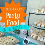Fabulous Frugal Party Food