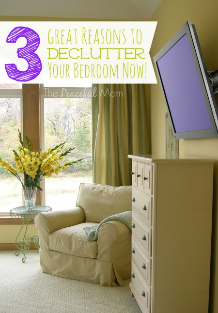 3 Reasons to Declutter Your Bedroom Now - The Peaceful Mom -