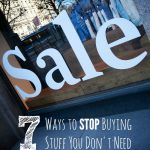 7 Ways to Stop Buying Stuff You Don't Need