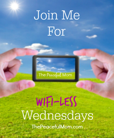 Join Me For Wifi-Less Wednesdays - The Peaceful Mom