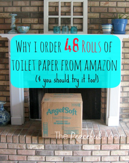 Why-I-Order-48-Rolls-of-Toilet-Paper-from-Amazon-The-Peaceful-Mom