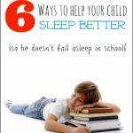 6 Ways to Help Your Child Sleep Better - The Peaceful Mom