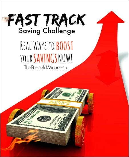 Fast Track Challenge - Real Ways to Boost Your Savings Now - The Peaceful Mom