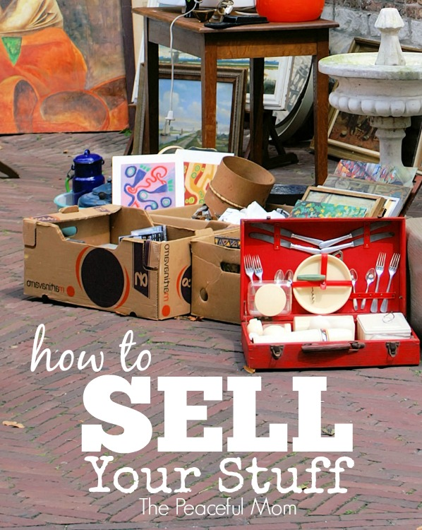 How to Sell Your Stuff - The Peaceful Mom