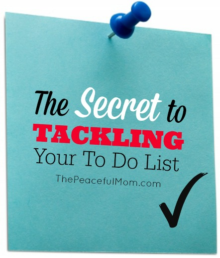 The Secret to Getting the To Do List Done - The Peaceful Mom
