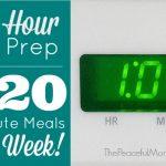 1 Hour Prep=20 Min. Meals