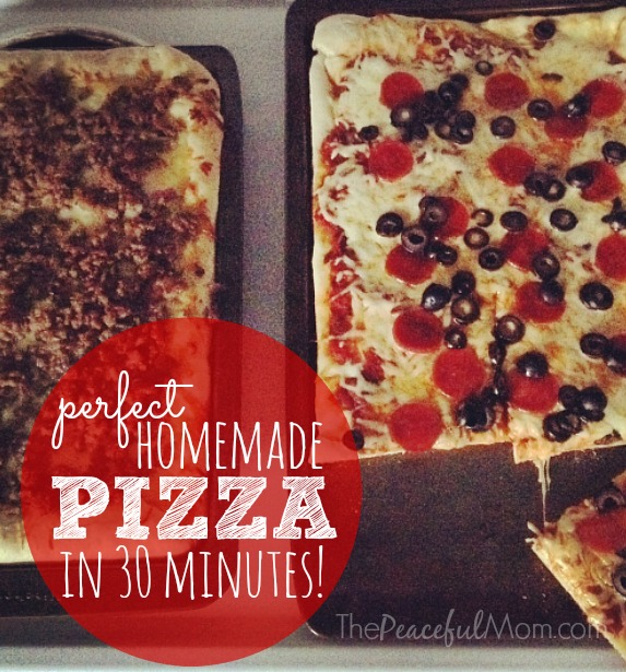 Perfect Homemade Pizza in 30 Minutes - The Peaceful Mom