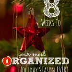 8 Weeks to Your Most Organized Holiday Season Ever - The Peaceful Mom 1