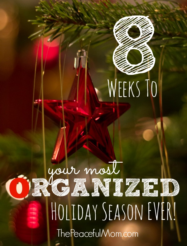 8 weeks to your most organized holidays ever the peaceful mom - Weeks Until Christmas