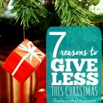 7 Reasons to Give Less This Christmas - The Peaceful Mom -