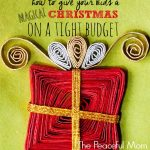 Slider-B-How-to-Give-Your-Kids-a-Magical-Christmas-on-a-Tight-Budget-Over-100-Ideas-from-The-Peaceful-Mom-150x150