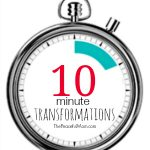 10 Minute Transformations