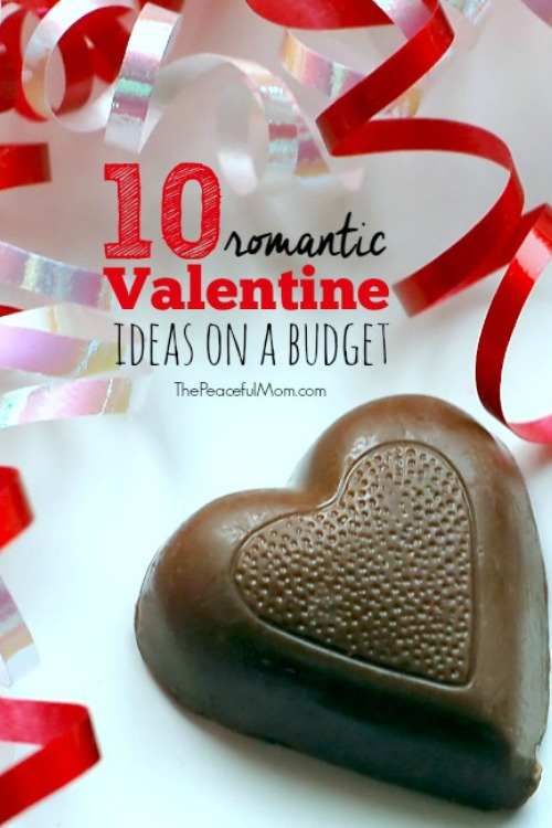 10 Romantic Valentine Ideas on a Budget -- The Peaceful Mom --