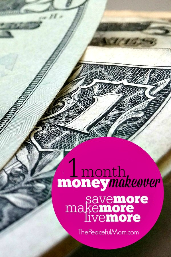 1 Month Money Makeover 1 -- The Peaceful Mom