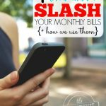 4 Crazy Ways to Slash Your Monthly Bills + how we use them -- The Peaceful Mom