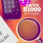 41 Ways to Save $1000 a Month