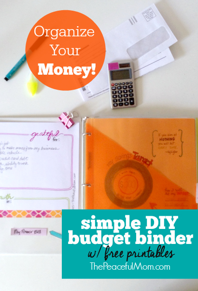 Organize Your Money - How to Create a Simple DIY Budget Binder with FREE Printables -- from The Peaceful Mom