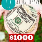 17 Tricks to Save $1000 Fast!
