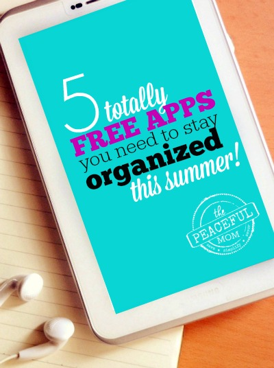 5 Totally FREE apps you need to stay organized this summer -- from The Peaceful Mom