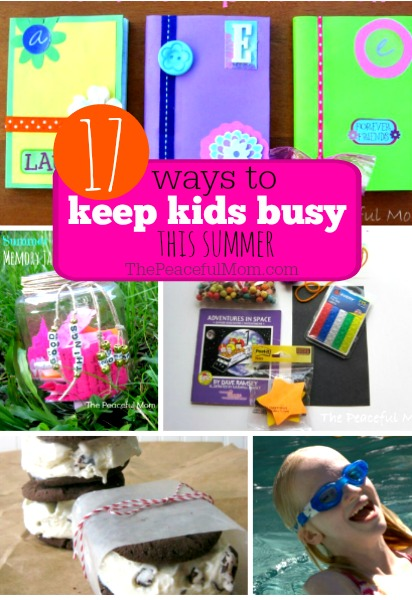 17 Ideas to Keep Kids Busy This Summer -- The Peaceful Mom