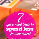 7 Quick Mind Tricks to Spend Less and Save More -- from The Peaceful Mom